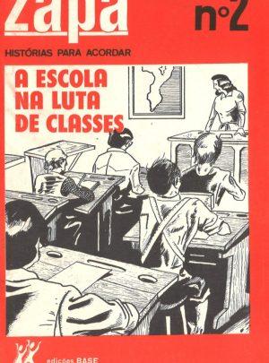 ZAPA 2 – A ESCOLA NA LUTA DE CLASSES