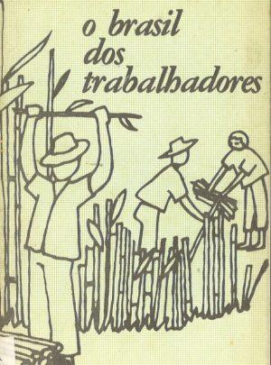 O BRASIL DOS TRABALHADORES