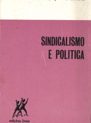 SINDICALISMO E POLÍTICA