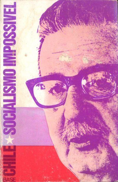 CHILE – SOCIALISMO IMPOSSIVEL