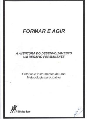 FORMAR E AGIR – A AVENTURA DO DESENVOLVIMENTO UM DESAFIO PERMANENTE