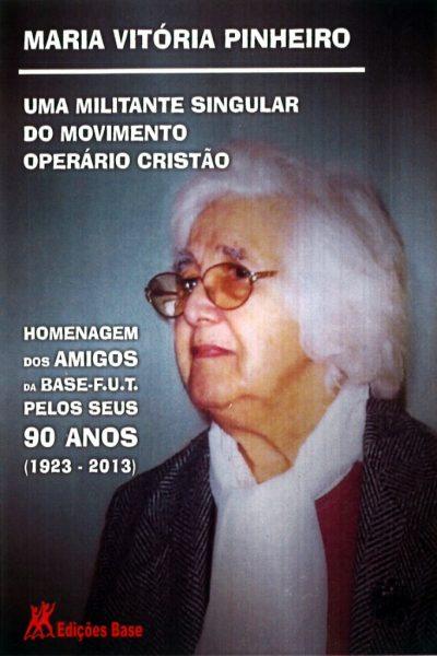 MARIA VITORIA PINHEIRO – Uma Militante Singular do Movimento Operário Cristão
