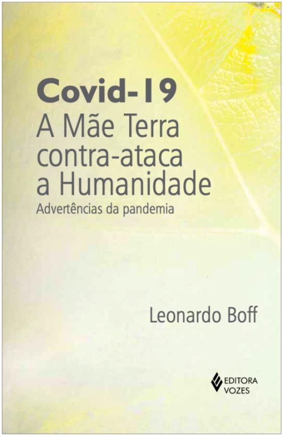 O Covid-19: a Mãe Terra contra-ataca a Humanidade